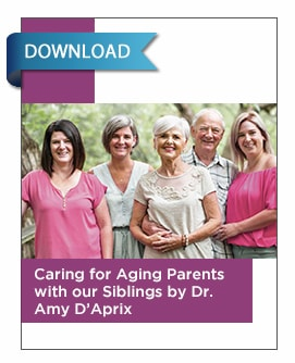 eBook Caring for Aging Parents with our Siblings by Dr. Amy D'Aprix
